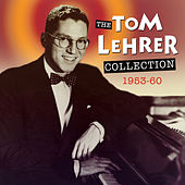 The Tom Lehrer Collection 1953-60 by Tom Lehrer