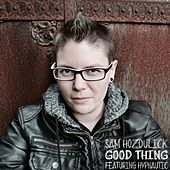Good Thing (feat. Hypnautic) by Sam Hozdulick