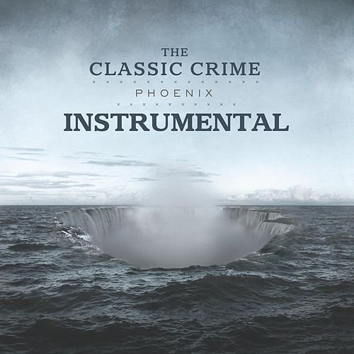 Play & Download Phoenix (Instrumental) by The Classic Crime | Napster