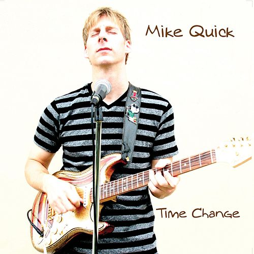 Play & Download Time Change by Mike Quick | Napster