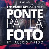 Play & Download Ponte Pa´ la Foto (feat. Alexis Y Fido) by Los Cadillac's | Napster