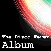 Play & Download The Disco Fever Album by Various Artists | Napster