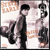Play & Download Guitar Town by Steve Earle | Napster