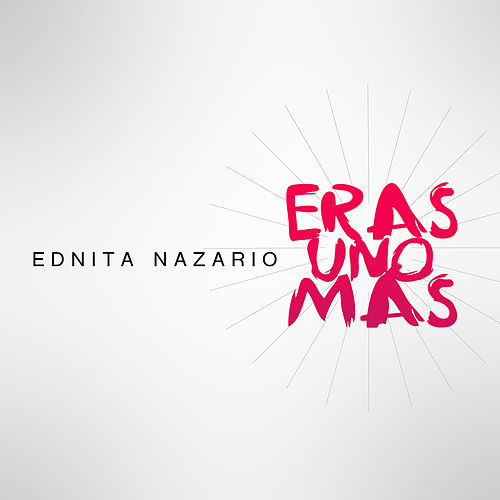 Play & Download Eras Uno Más by Ednita Nazario | Napster