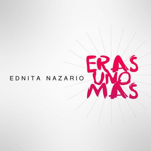 Eras Uno Más by Ednita Nazario