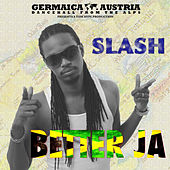 Play & Download Better JA by Slash | Napster