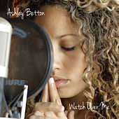 Watch Over Me - Single by Ashley Betton