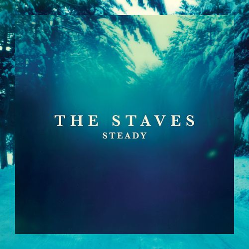 Play & Download Steady by The Staves | Napster