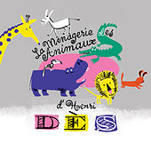 Play & Download La ménagerie des animaux d'Henri Dès by Henri Dès | Napster