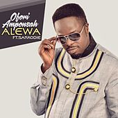 Play & Download Alewa (feat. Sarkodie) by Ofori Amponsah | Napster