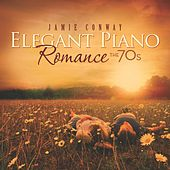Play & Download Elegant Piano Romance: The 70's by Jamie Conway | Napster