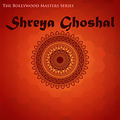 The Bollywood Masters Series: Shreya Ghoshal Featuring Sonu Niigaam, Shaan, Sagar and More Bollywood Stars! by Various Artists