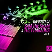 The Quest of Sam the Sham & the Pharaohs, Vol. 1 by Sam The Sham & The Pharaohs