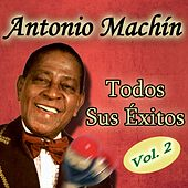 Play & Download Todos sus Éxitos ,Vol. 2 by Antonio Machín | Napster