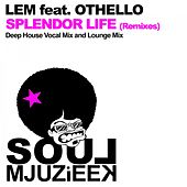 Play & Download Splendor Life (Remixes) (feat. Othello) by lem | Napster