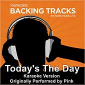 Play & Download Today's the Day (Originally Performed By Pink) [Karaoke Version] by Paris Music | Napster