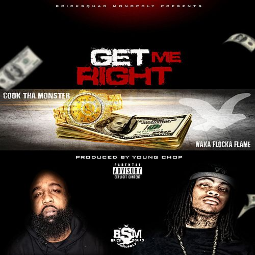 Get Me Right - Single by Cook Tha Monster