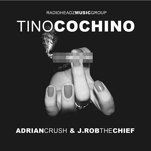 Play & Download So High (feat. Adrian Crush & J.Rob The Chief) - Single by Tino Cochino | Napster