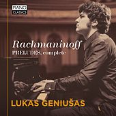 Play & Download Rachmaninoff: Preludes, Complete by Lukas Geniušas | Napster
