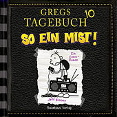 Play & Download Gregs Tagebuch, Folge 10: So ein Mist! by Jeff Kinney | Napster
