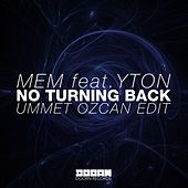 Play & Download No Turning Back (Ummet Ozcan Edit) (Ummet Ozcan Edit) by Mem | Napster