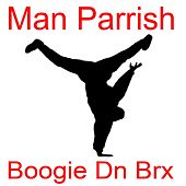Play & Download Boogie Dn Brx by Man Parrish | Napster
