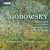 Godowsky: Original Piano Works and Transcriptions by Emanuele Delucchi