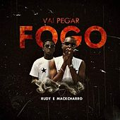 Play & Download Vai Pegar Fogo by Rudy | Napster