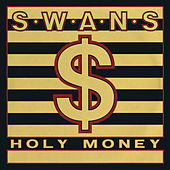 Play & Download Holy Money / A Screw by Swans | Napster