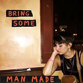 Play & Download Bring Some by Man Made | Napster