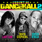 Play & Download Essential Dancehall Vol.2 with Lady Saw, Tanya Stephens and Queen Ifrica by Various Artists | Napster