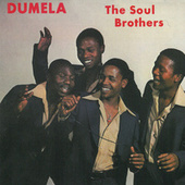 Play & Download Dumela by The Soul Brothers | Napster