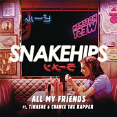 Play & Download All My Friends by Snakehips | Napster