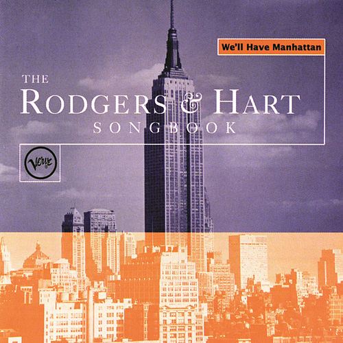 Play & Download We'll Have Manhattan: The Rodgers & Hart Songbook by Various Artists | Napster