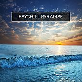 Play & Download Psychill Paradise by Various Artists | Napster