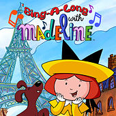 Play & Download Sing-a-Long with Madeline by Madeline | Napster
