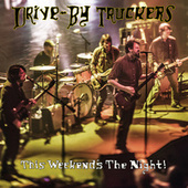 Play & Download This Weekend's The Night! by Drive-By Truckers | Napster