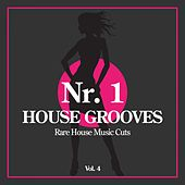 Play & Download Nr. 1 House Grooves, Vol. 4 (Rare House Music Cuts) by Various Artists | Napster