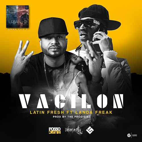 Play & Download Vacilón (feat. Landa Freak) by Latin Fresh | Napster