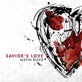 Play & Download Savior's Love by Justin Rizzo | Napster