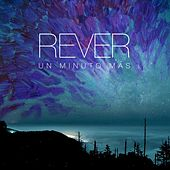 Play & Download Un Minuto Más by Rever | Napster
