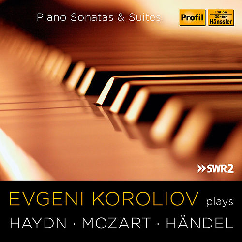 Play & Download Haydn, Mozart & Handel: Piano Sonatas & Suites by Evgeni Koroliov | Napster