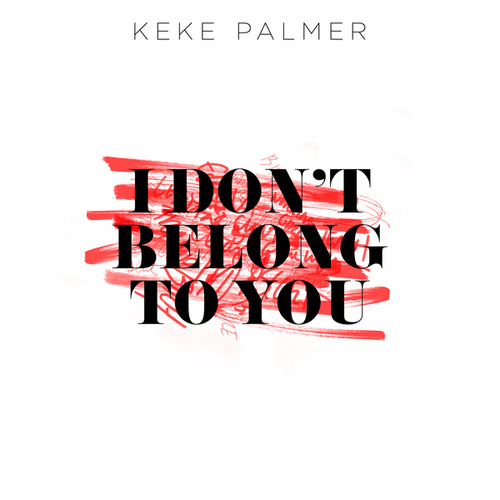 Play & Download I Don't Belong To You by Keke Palmer | Napster