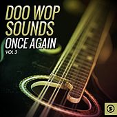 Play & Download Doo Wop Sounds Once Again, Vol. 3 by Various Artists | Napster