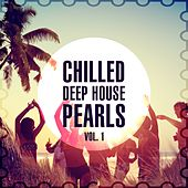 Play & Download Chilled Deep House Pearls, Vol. 1 by Various Artists | Napster