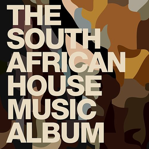 The south african house music album by various artists for House music bands