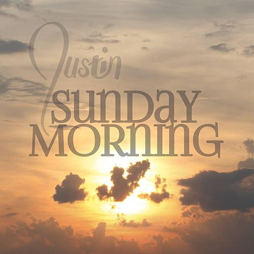 Play & Download Sunday Morning by Justin | Napster