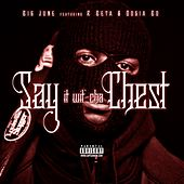 Play & Download Say It wit Cha Chest (feat. R Beta & Dosia Bo) - Single by Big June | Napster