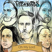 Oh My Lord - Single by The Vegabonds