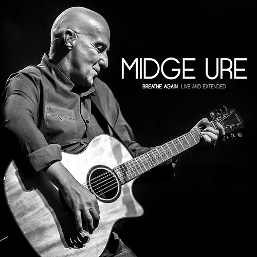 Breathe Again: Live And Extended by Midge Ure